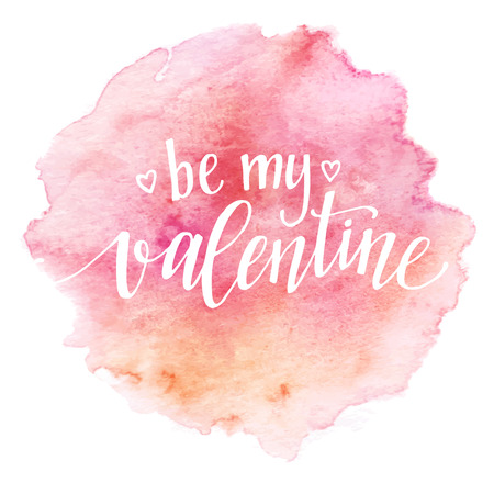 Watercolor Valentines Day Card lettering Be my Valentine  in pink watercolor background. Vector illustration EPS10