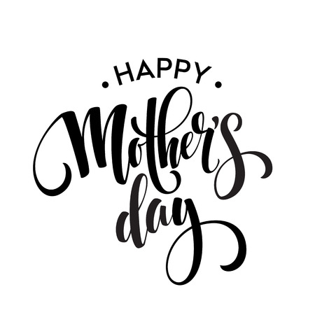 Happy Mothers Day Greeting Card. Black Calligraphy Inscription. Vector illustration EPS10