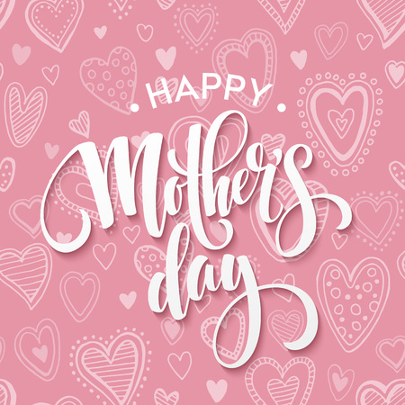hearts background: Happy Mothers day Lettering. Mothers Day greeting card.  Vector illustration EPS10