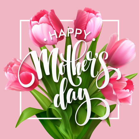 text pink: Happy Mothers Day lettering. Mothers day greeting card with Blooming  Tulip Flowers. Vector illustration EPS10 Illustration