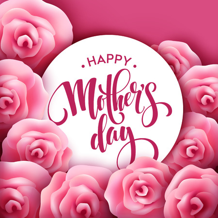 Happy Mothers Day lettering. Mothers day greeting card with Blooming Pink Rose Flowers. Vector illustration EPS10