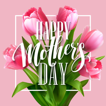 Happy Mothers Day lettering. Mothers day greeting card with Blooming  Tulip Flowers. Vector illustration EPS10 Vettoriali