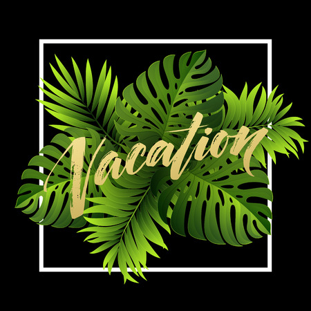 vacation summer: Summer vacation handwriting. Typography, lettering and calligraphy. Poster and flyer design template. The palm and monstera leaves. Vector illustration EPS10