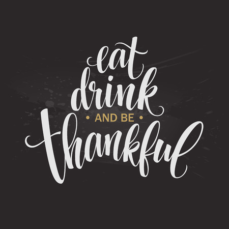 食べて、飲んで、感謝して手描き下ろし碑文、感謝祭書道デザインをします。招待状のレタリングとグリーティング カード、版画、ポスターの休日