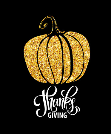 give thanks: Happy Thanksgiving Day, give thanks, autumn gold glitter design. Typography posters with golden pumpkin silhouette and text. Vector illustration EPS10