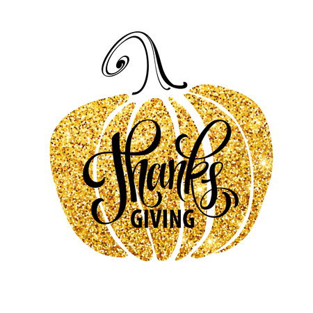 give: Happy Thanksgiving Day, give thanks, autumn gold glitter design. Typography posters with golden pumpkin silhouette and text. Vector illustration EPS10