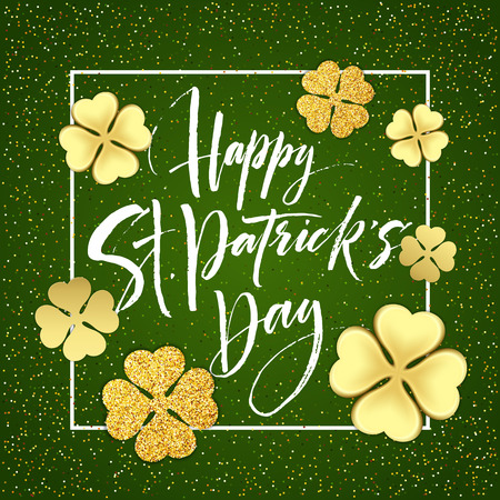 Happy saint Patricks day greeting poster with lettering text and golden glitter clover leaves. Vector illustration