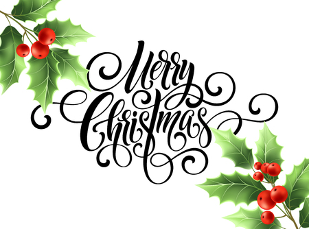 Merry Christmas handwriting script lettering. Christmas greeting card with holly. Vector illustration