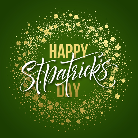 Happy saint Patricks day greeting poster with lettering text and golden glitter clover leaves. Vector illustration.