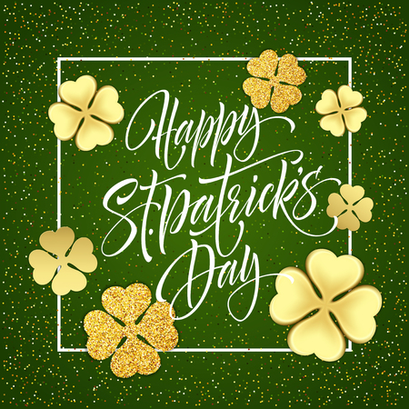 Happy saint Patricks day greeting poster with lettering text and golden glitter clover leaves.