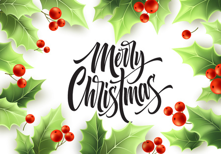Merry Christmas hand drawn lettering in realistic mistletoe frame. Holly tree green leaves and red berries. Green mistletoe branches frame. Banner, poster, postcard design. Vector illustration