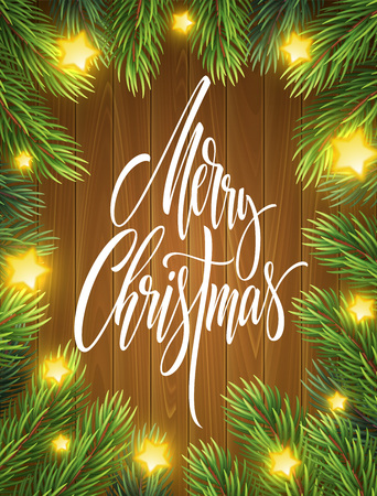 Merry Christmas lettering in fir branches frame. Xmas greeting on wood background. Fir-tree branches with glowing star lights. Merry Christmas realistic banner, poster design. Isolated vector Ilustração