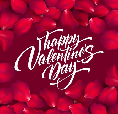 Happy Valentines day hand lettering, modern calligraphy, on rose petals colorful beautiful background. Vector illustration EPS10