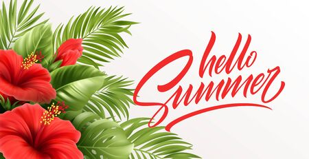 Hello summer handwriting lettering with tropical exotic palm leaves and hibiscus flowers isolated on white background. Vector illustration