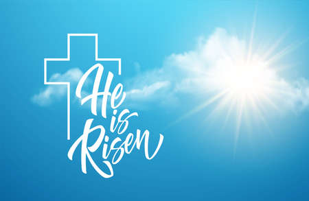 He was resurrected lettering against a background of clouds and sun. Background for congratulations on the Resurrection of Christ. Vector illustration
