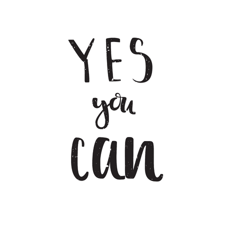 can yes you can: Motivation quote yes you can. Vector calligraphy image. Hand drawn lettering poster, typography card.