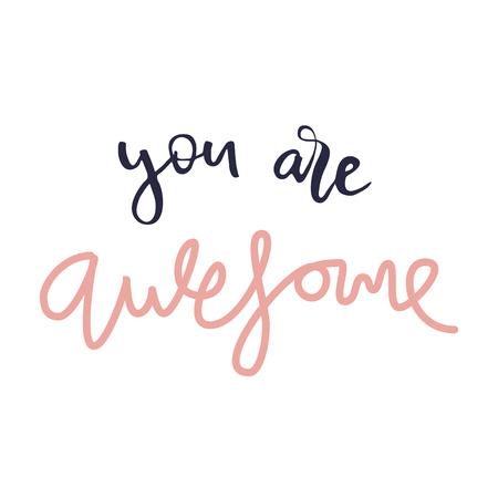 You are awesome hand lettering quote isolated in white background. Vector calligraphy image. Motivational quote. Hand drawn lettering poster, vintage typography card. 向量圖像