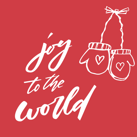 greet card: Joy to the world. Christmas and New Year holiday calligraphy phrase isolated on the background. Brush ink typography for photo overlays, t-shirt, flyer, poster design. Illustration