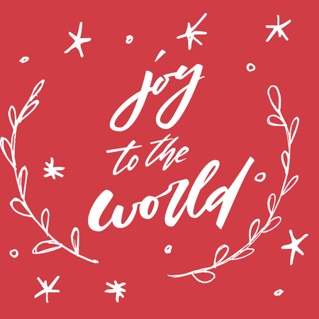 greet card: Joy to the world. Christmas and New Year holiday calligraphy phrase isolated on the background.