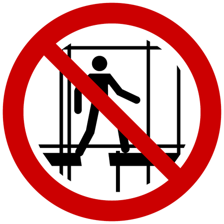 Warning sign showing do not use incomplete scaffold symbol