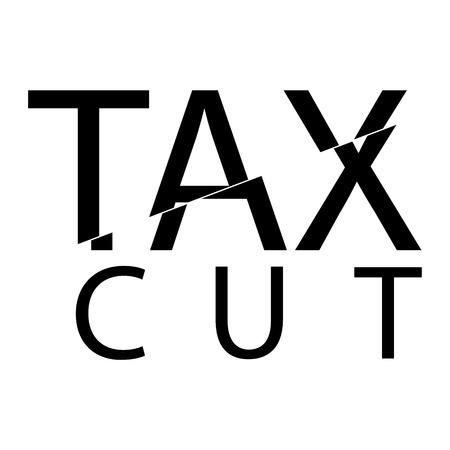 Tax cut concept