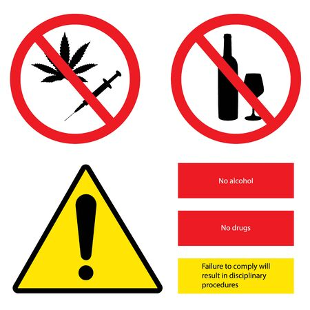 Prohibition sign set. No drugs, no alcohol, failure to comply will result in disciplinery procedures.