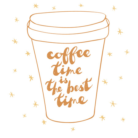 Sketch style coffee cup isolated on white background. Positive phrase as a label: Coffee time is the best time. Vector illustration. Ilustração