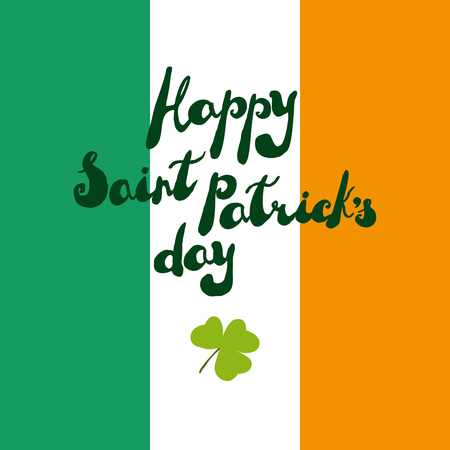 Happy Saint Patricks Day. Traditional Ireland holiday greeting card. Hand made text on bright background. Vector illustration.