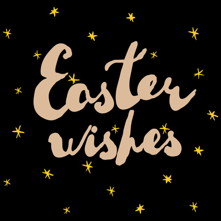 wishes: Easter greeting card. Handwritten text Easter wishes isolated on black background with golden stars. Vector illustration.