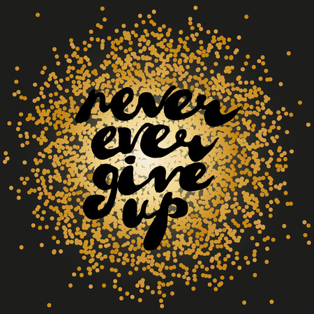 Handwritten greeting text Never ever give up. Hand made doodle style text placed on shiny golden dots. Vector illustration separated in layers for easy editing. Ilustração