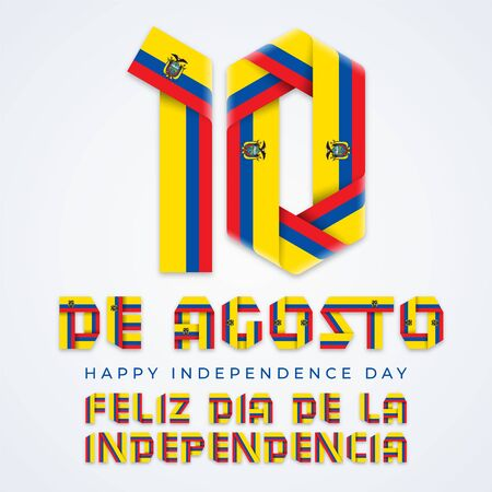 Congratulatory design for August 10, Ecuador Independence Day. Text made of folded ribbons with Ecuadorian flag colors. Spanish inscription: August 10, Happy Independence day.