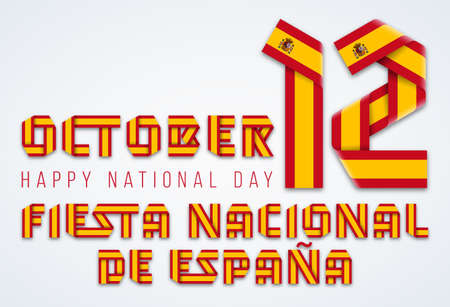 Congratulatory design for October 12, Spain National Day. Text made of bended ribbons with Spanish flag elements. Spanish inscription: National holiday of Spain. Vector illustration.