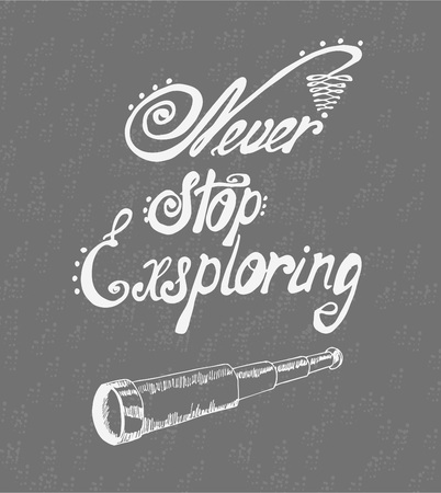 housewarming: Never stop exploring - perfect design element for housewarming poster, t-shirt design. Hand drawn lettering.