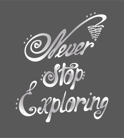 housewarming: Never stop exploring - perfect design element for housewarming poster, t-shirt design. Handdrawn lettering. Vector art.