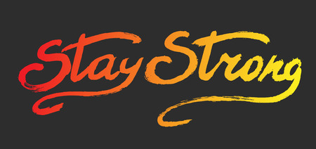 mindful: Stay strong - perfect design element for housewarming poster, t-shirt design. Handdrawn lettering. Vector art.