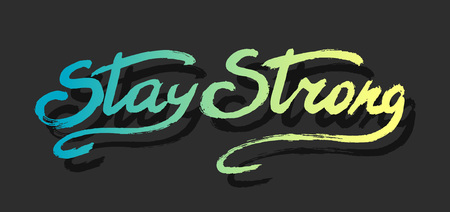 mindful: Stay strong - perfect design element for housewarming poster, t-shirt design. lettering. art.
