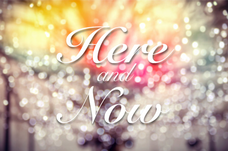 Here and Now typographic word on  abstract and glitter bokeh lights background vintage and retro style image Stok Fotoğraf - 41554906
