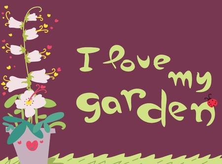 I love my garden illustrated cartoon card.  Vector