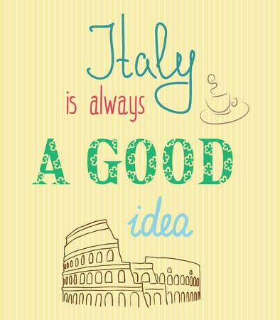 Vintage Typographic Background with Motivational Quotes, Italy is always a good idea