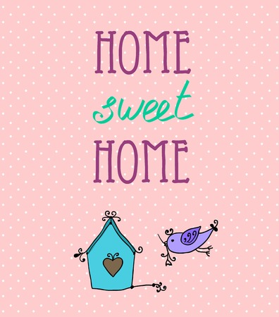 Vintage Typographic Background with Motivational Quotes, home sweet home Vector