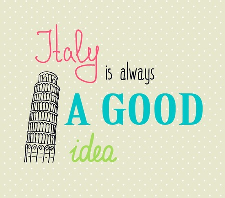 colloseum: Vintage Typographic Background with Motivational Quotes, Italy is always a good idea