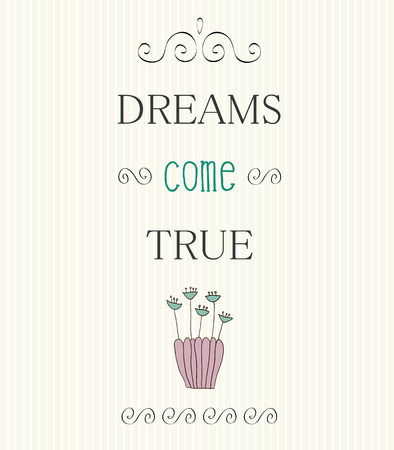 houseplant: Vintage Typographic Background with Motivational Quotes, Dreams come true