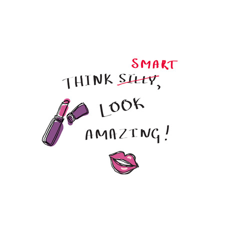 T-shirt print with a slogan Think smart look amazing. Lipstick, lips and hand-written text. Vector design for women t-shirt. Motivational quotes. Hand drawn illustration.