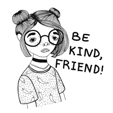 Design for t-shirt with the image of a teenage girl in glasses with the phrase Be kind, friend.