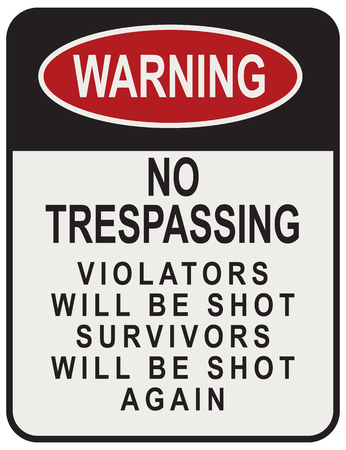 signpost: No Trespassing Violators Will Be Shot Survivors Will Be Shot Again. Street signpost.