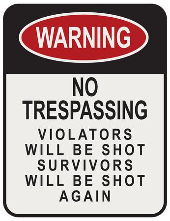 No Trespassing Violators Will Be Shot Survivors Will Be Shot Again. Street signpost.
