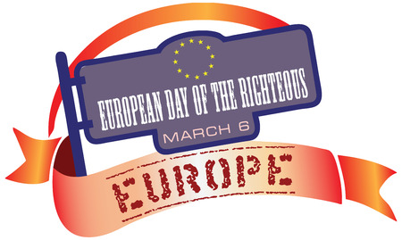 righteous: The holiday is celebrated in Europe on March 6th European Day of the Righteous.