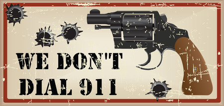 do not: Vintage card with a gun, we do not call 911.