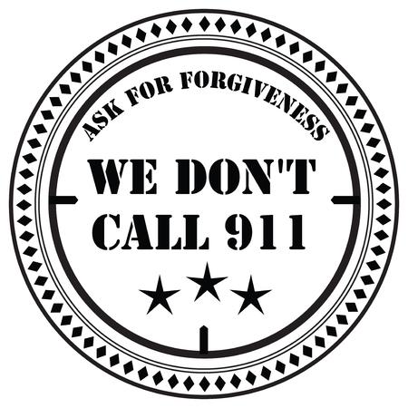 우리는 911에 전화하지 않고 용서를 구합니다. 우표 인쇄.