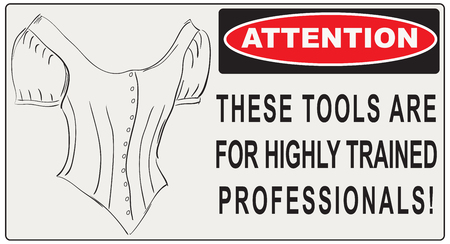 trained: Comic sign. These Tools Are For Highly Trained Professionals! Illustration